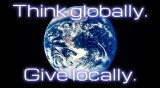 Think globally. Give locally.