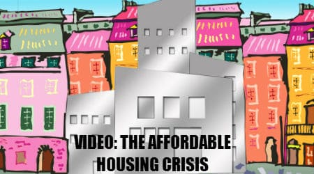 Video: The Affordable Housing Crisis
