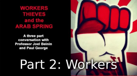 (Video) Workers, Thieves & Arab Spring