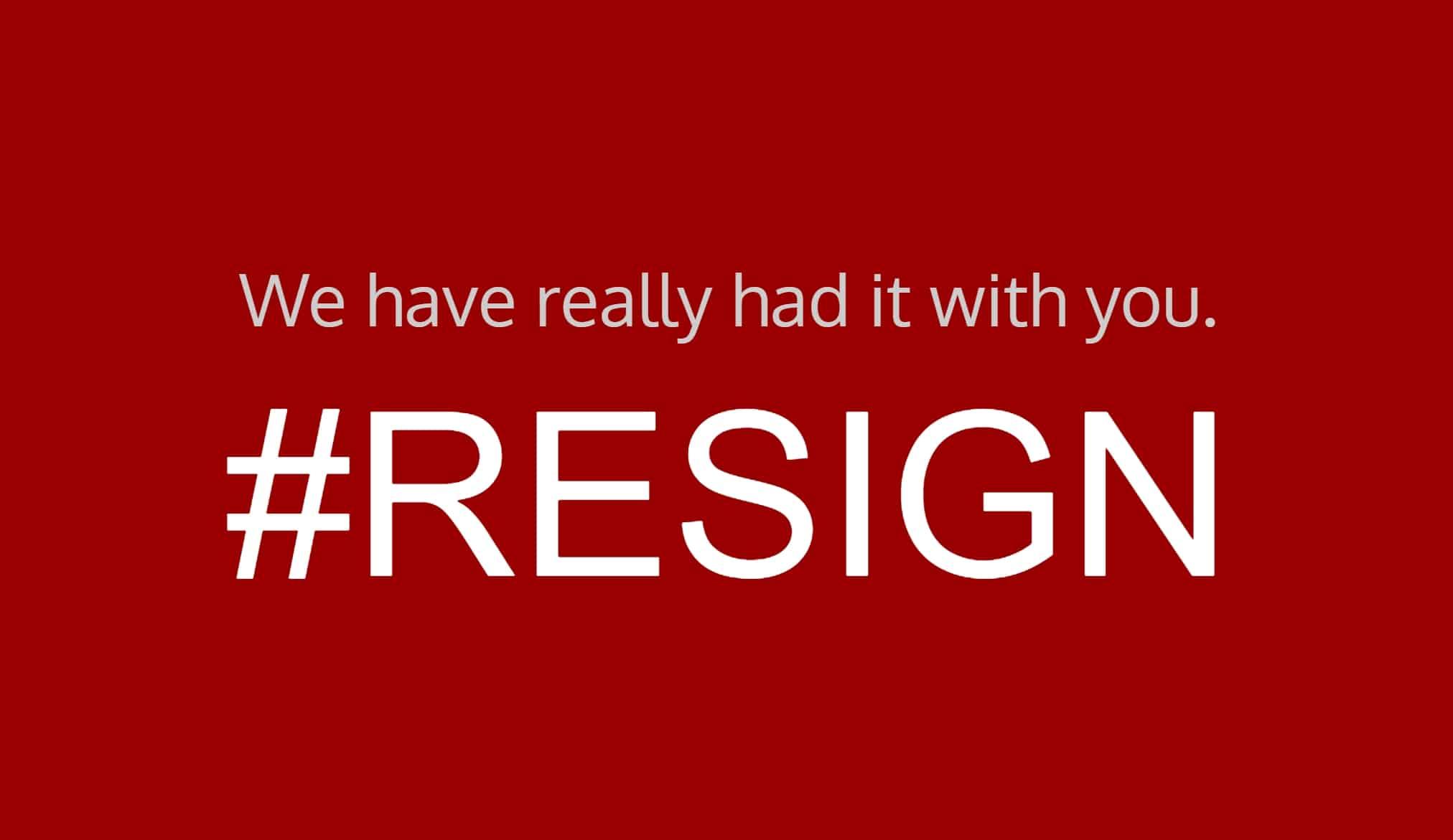 Resign Now