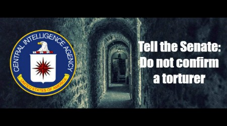 [Action Alert] Tell the Senate: Do Not Confirm a Torturer