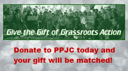 Donate to PPJC and support grassroots activism!