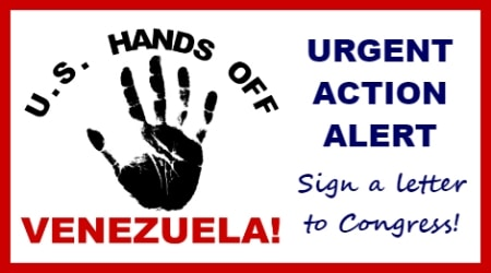 Action Alert: Tell Congress Hands Off Venezuela!