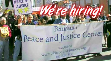 Job Opening: Director, Peninsula Peace and Justice Center, a progressive grassroots activist organization (part-time)